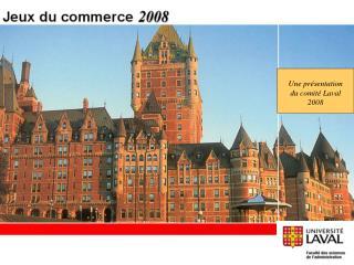 Une pr�sentation du comit� Laval 2008