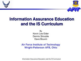 Information Assurance Education and the IS Curriculum
