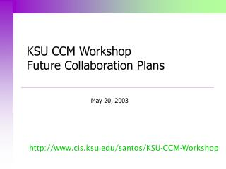 KSU CCM Workshop Future Collaboration Plans