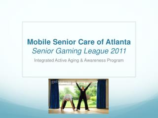 Mobile Senior Care of Atlanta Senior Gaming League 2011