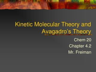 Kinetic Molecular Theory and  Avagadro's Theory