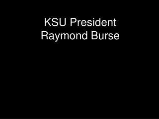 KSU President Raymond Burse