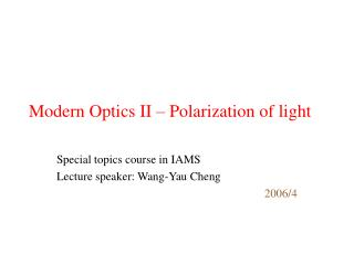 Modern Optics II – Polarization of light