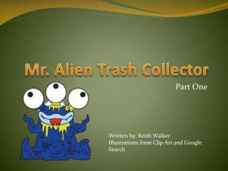 Mr. Alien Trash Collector