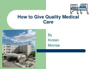How to Give Quality Medical Care