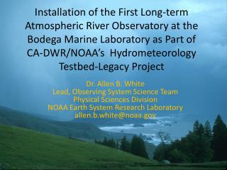 Dr. Allen B. White Lead, Observing System Science Team Physical Sciences Division