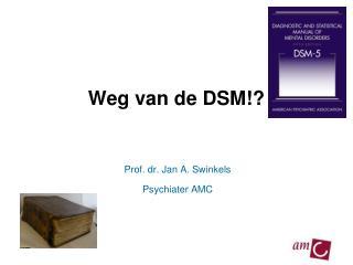 Weg van de DSM!?