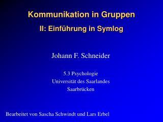 Kommunikation in Gruppen II: Einführung in Symlog