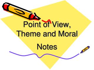 Point of View, Theme and Moral