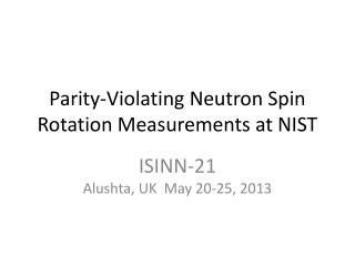 Parity-Violating Neutron Spin Rotation Measurements at NIST