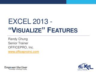 "Excel 2013 -  ""Visualize"" Features"
