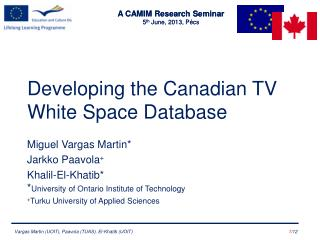 Developing  the Canadian TV White Space  Database