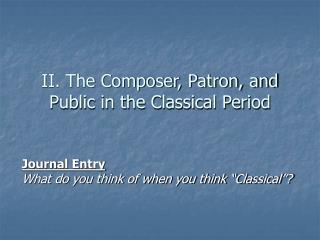 II. The Composer, Patron, and Public in the Classical Period