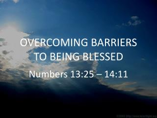 OVERCOMING BARRIERS TO BEING BLESSED
