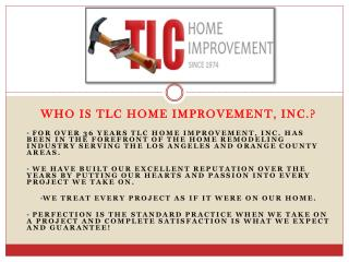 Who is TLC Home Improvement, Inc .?