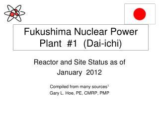Fukushima Nuclear Power Plant  #1  (Dai-ichi)