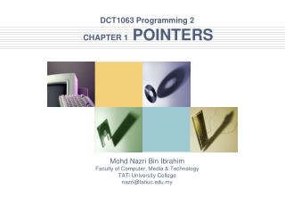 DCT1063 Programming 2  CHAPTER 1   POINTERS