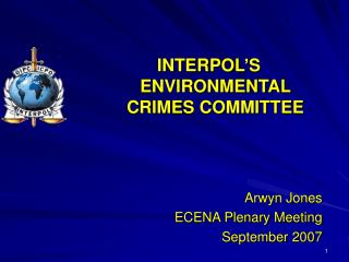 INTERPOL'S ENVIRONMENTAL CRIMES COMMITTEE