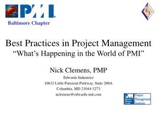 Nick Clemens, PMP Edwards Industries 10632 Little Patuxent Parkway, Suite 200A