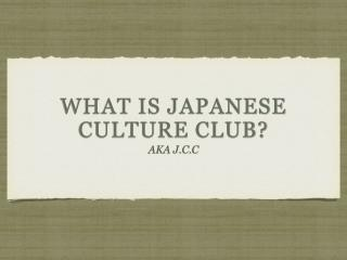 What is Japanese culture club?