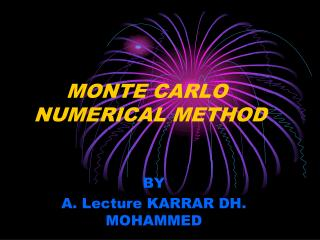 MONTE CARLO       NUMERICAL METHOD