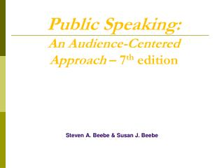 Public Speaking: An Audience-Centered Approach  – 7 th  edition