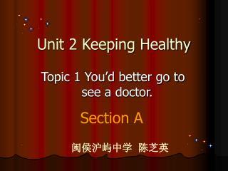 Unit 2 Keeping Healthy