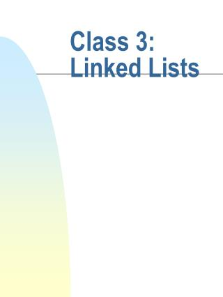 Class 3: Linked Lists