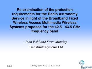 John Pahl and Steve Munday Transfinite Systems Ltd