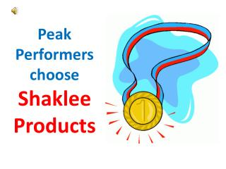 Peak  Performers  choose  Shaklee  Products