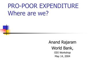 PRO-POOR EXPENDITURE Where are we?