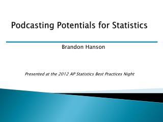 Podcasting Potentials for  Statistics