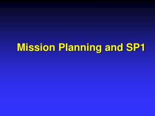 Mission Planning and SP1
