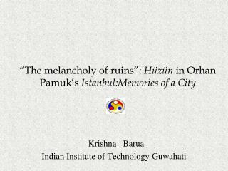 """The melancholy of ruins"":  Hüzün  in Orhan Pamuk's  Istanbul:Memories of a City"