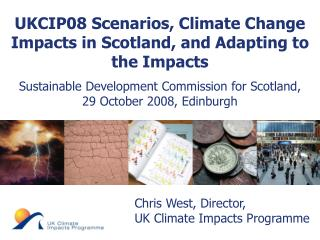 Chris West, Director,  UK Climate Impacts Programme