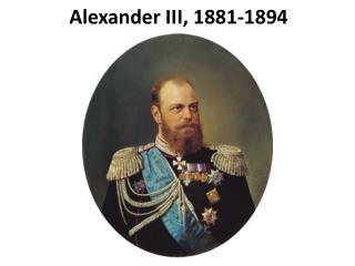 Alexander III, 1881-1894