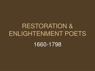 RESTORATION & ENLIGHTENMENT POETS