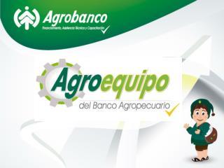 Es el crédito para la adquisición de  maquinaria y equipos nuevos  para el sector agrario.