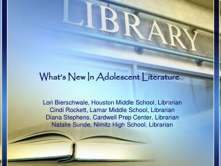 What�s New In Adolescent Literature