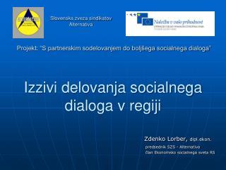 Izzivi delovanja socialnega dialoga v regiji