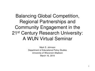 Balancing Global Competition,  Regional Partnerships and Community Engagement in the  21st Century Research University: