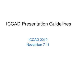 ICCAD Presentation Guidelines