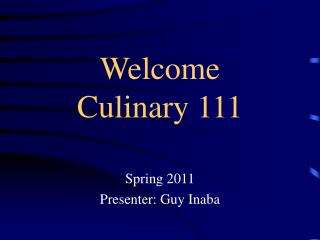 Welcome  Culinary 111