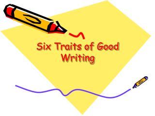 Six Traits of Good Writing