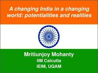 A changing India in a changing world: potentialities and realities