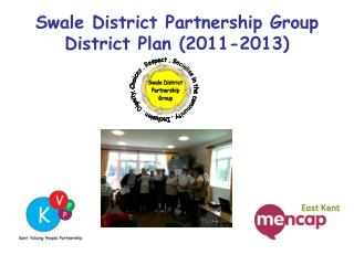 Swale District Partnership Group District Plan (2011-2013)