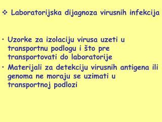 Uzorke za izolaciju virusa uzeti u transportnu podlogu i što pre transportovati do laboratorije