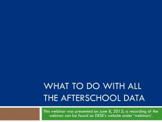 What to do with all the afterschool data