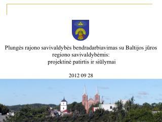 Plungės rajono savivaldybė  bendradarbiauja su šiomis Baltijos jūros regiono šalimis