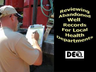 Reviewing Abandoned Well  Records For Local Health Departments